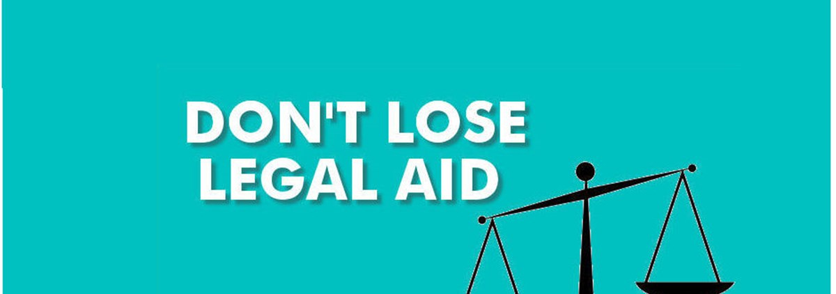 Don't lose legal aid scales of justice