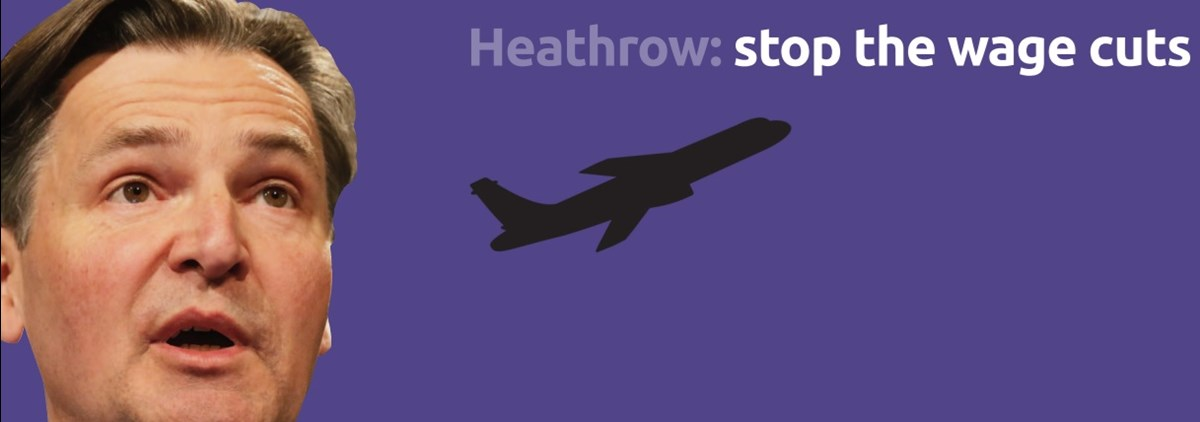 Heathrow stop the wage cuts